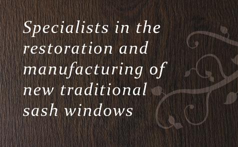 Specialists in Restoration & Manufacturing of New Traditional Sash Windows